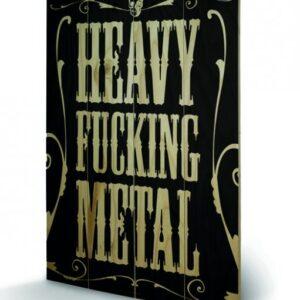 Posters Obraz na dřevě - Heavy Fucking Metal