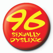 Posters Placka 96 (SEXUALLY DYSLEXIC) - Posters