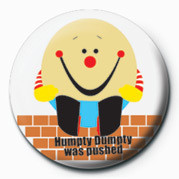 Posters Placka Humpty DUMPTY was pushed - Posters
