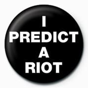 Posters Placka I Predict a Riot - Posters