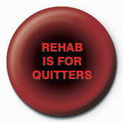 Posters Placka REHAB IS FOR QUITTERS - Posters
