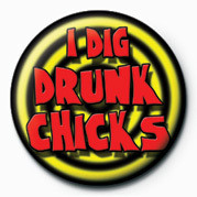 Posters Placka I DIG DRUNK CHICKS - Posters