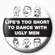 Posters Placka LIFE'S TOO SHORT TO DANCE- - Posters