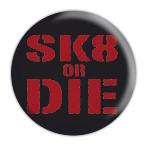 Posters Placka SK8 OR DIE - Posters