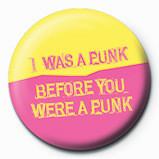 Posters Placka I WAS A PUNK BEFORE YOU - Posters