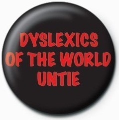 Posters Placka Dyslexics of the world untie - Posters