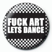 Posters Placka FUCK ART LETS DANCE - Posters