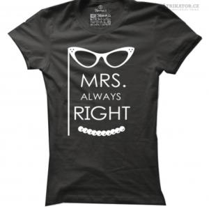 bf6ee3dc6166 Tričko Mrs. always right